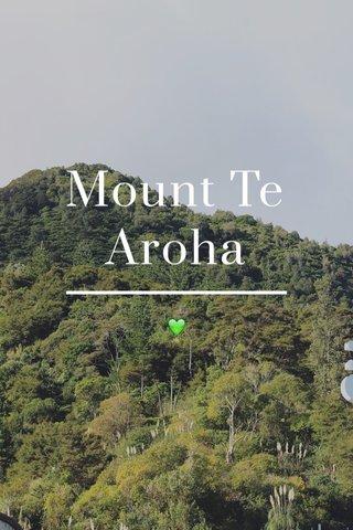 Mount Te Aroha 💚