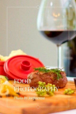 FOOD PHOTOGRAPHY Photo by joepoenya