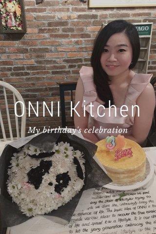 ONNI Kitchen My birthday's celebration