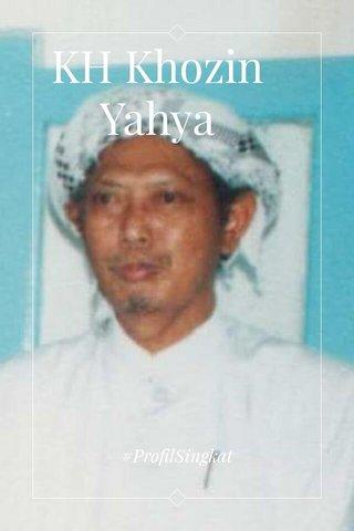 KH Khozin Yahya #ProfilSingkat
