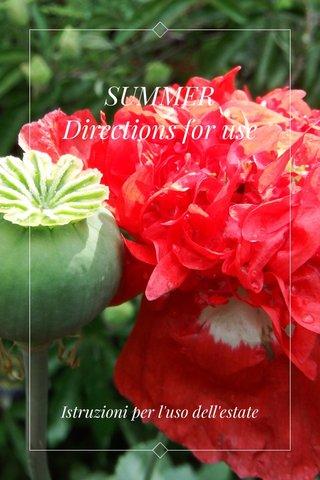 SUMMER Directions for use Istruzioni per l'uso dell'estate
