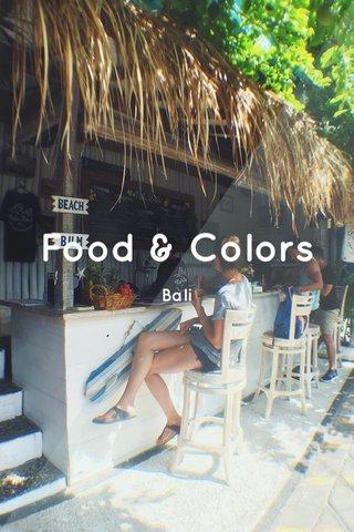 Food & Colors Bali