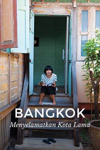 BANGKOK Menyelamatkan Kota Lama