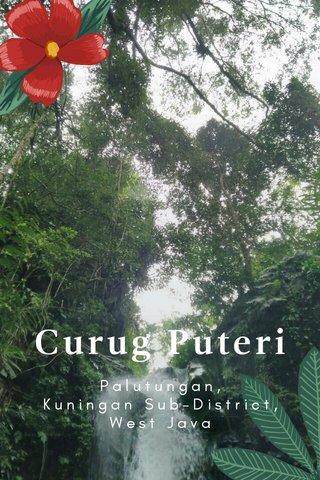 Curug Puteri Palutungan, Kuningan Sub-District, West Java
