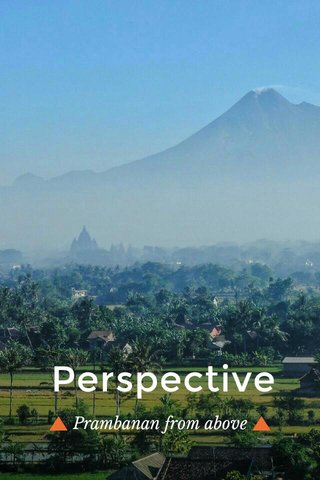 Perspective 🔺 Prambanan from above 🔺