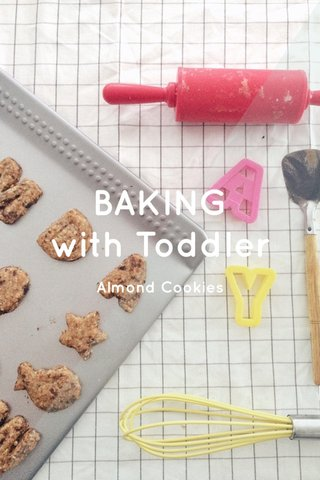 BAKING with Toddler Almond Cookies