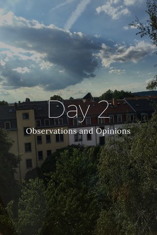 Day 2 Observations and Opinions