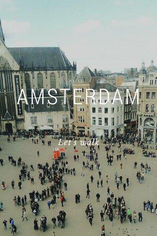 AMSTERDAM Let's walk