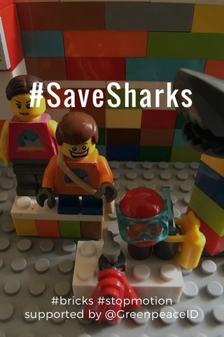 #SaveSharks #bricks #stopmotion supported by @GreenpeaceID