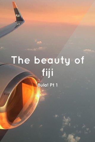 The beauty of fiji Bula! Pt 1