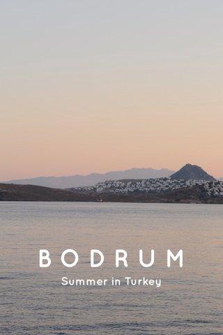 BODRUM Summer in Turkey