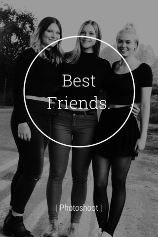 Best Friends. | Photoshoot |