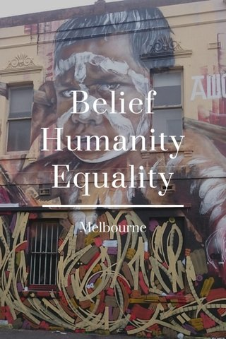 Belief Humanity Equality Melbourne