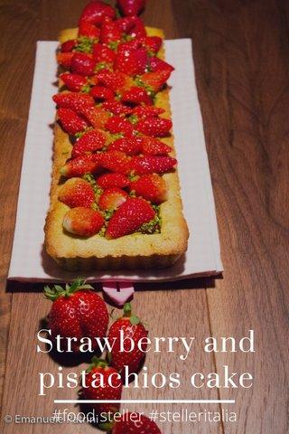 Strawberry and pistachios cake #food steller #stelleritalia
