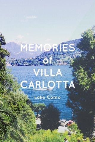 MEMORIES of VILLA CARLOTTA Lake Como