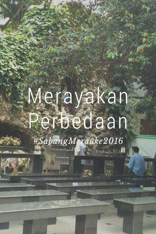 Merayakan Perbedaan #SabangMerauke2016