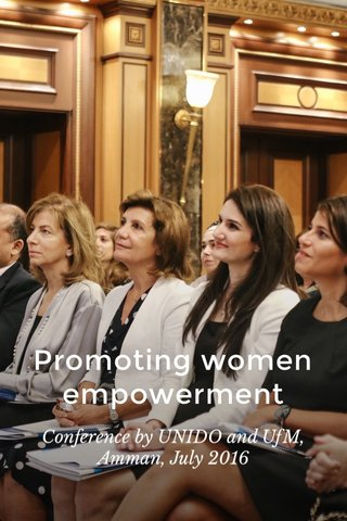Promoting women empowerment Conference by UNIDO and UfM, Amman, July 2016