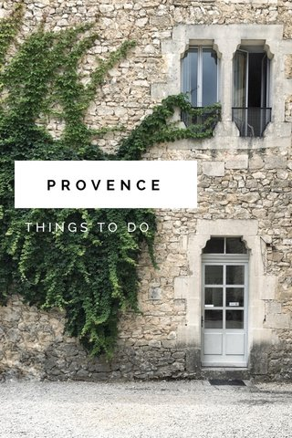 PROVENCE THINGS TO DO