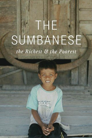 THE SUMBANESE the Richest & the Poorest
