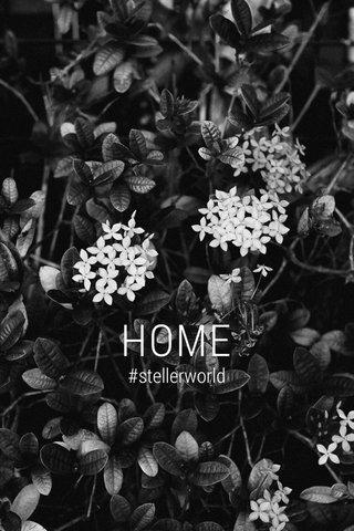HOME #stellerworld