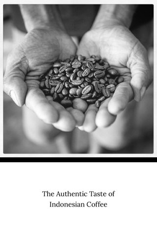 The Authentic Taste of Indonesian Coffee