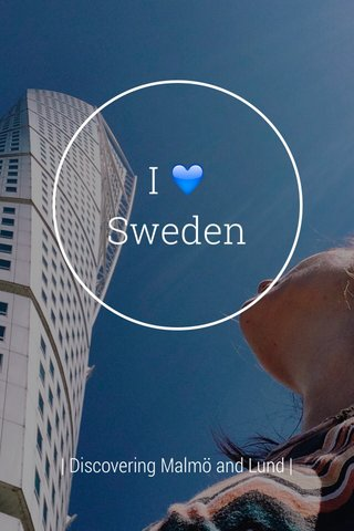 I 💙Sweden | Discovering Malmö and Lund |