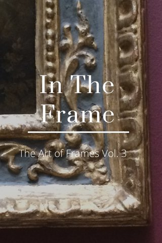 In The Frame The Art of Frames Vol. 3