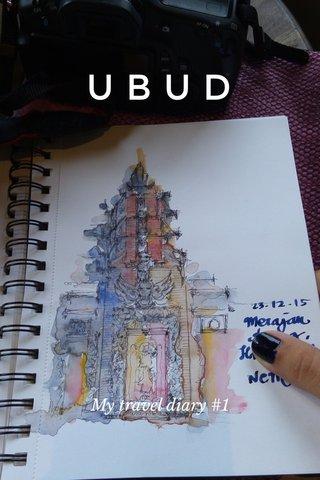 UBUD My travel diary #1