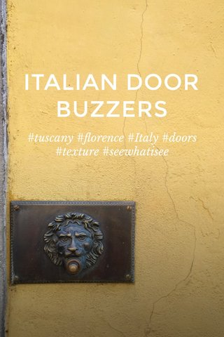 ITALIAN DOOR BUZZERS #tuscany #florence #Italy #doors #texture #seewhatisee