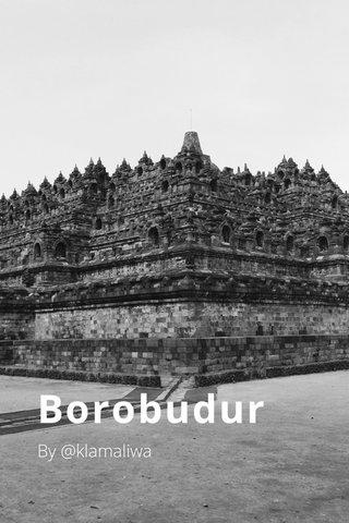 Borobudur By @klamaliwa
