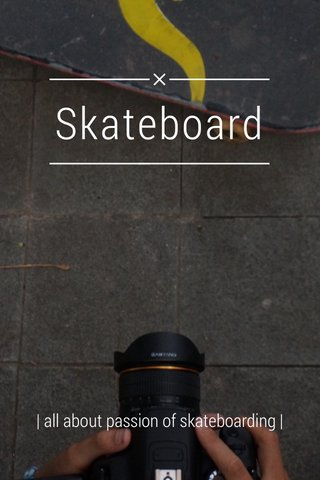 Skateboard | all about passion of skateboarding |