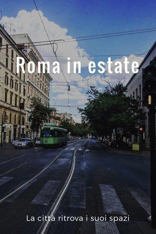 Roma in estate La città ritrova i suoi spazi