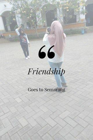 Friendship Goes to Semarang