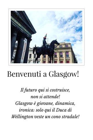 Benvenuti a Glasgow!