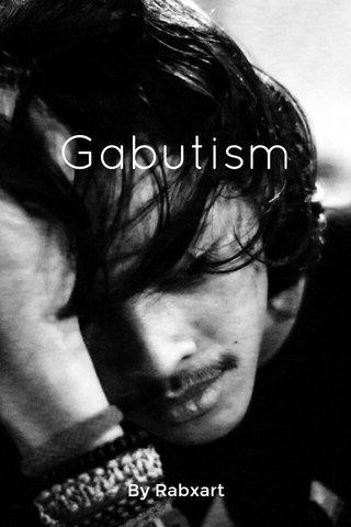 Gabutism By Rabxart