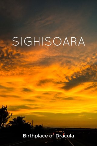 SIGHISOARA Birthplace of Dracula
