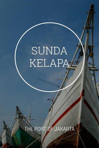 SUNDA KELAPA THE PORT OF JAKARTA