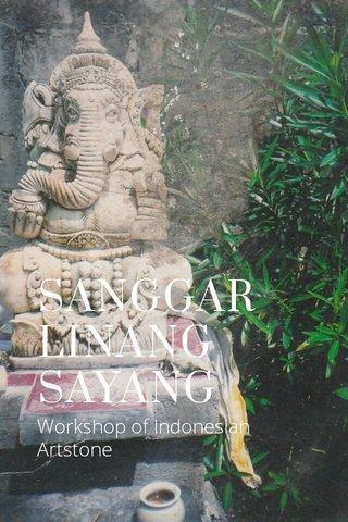 SANGGAR LINANG SAYANG Workshop of Indonesian Artstone