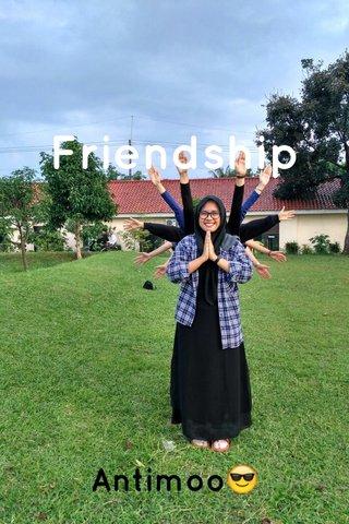 Friendship Antimoo😎