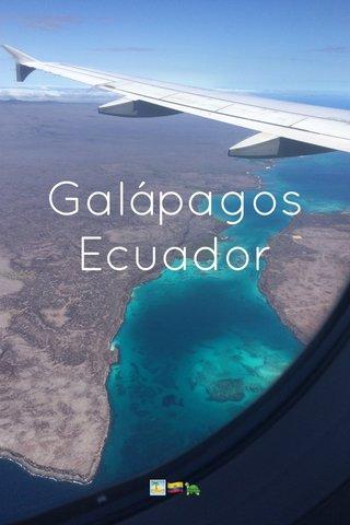 Galápagos Ecuador 🏝🇪🇨🐢