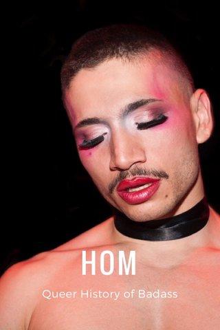 HOM Queer History of Badass