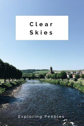 Clear Skies Exploring Peebles