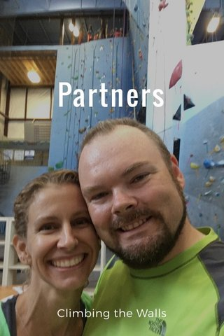 Partners Climbing the Walls