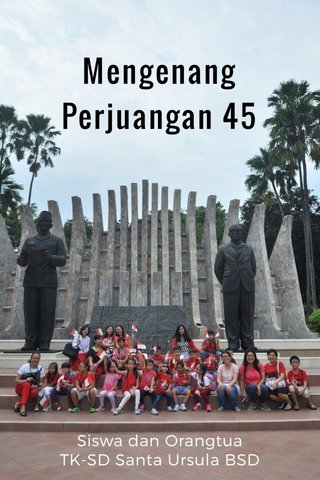 Mengenang Perjuangan 45 Siswa dan Orangtua TK-SD Santa Ursula BSD