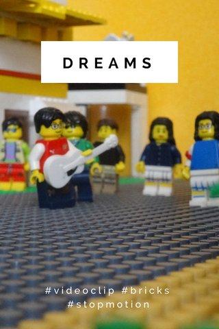 DREAMS #videoclip #bricks #stopmotion