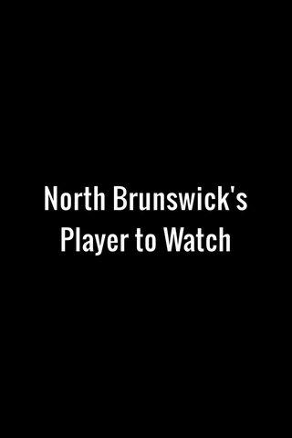 North Brunswick's Player to Watch