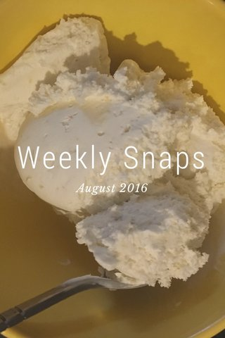 Weekly Snaps August 2016