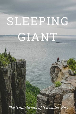 SLEEPING GIANT The Tablelands of Thunder Bay