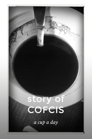 story of COFCIS a cup a day