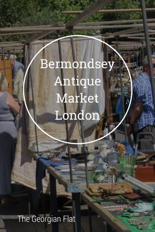 Bermondsey Antique Market London The Georgian Flat